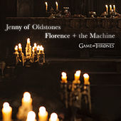 Jenny of Oldstones (Game of Thrones) by Florence + The Machine