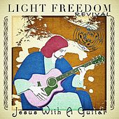 Jesus with a Guitar de Light Freedom Revival