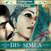 A Series of Dis-Simla Beats - EP by tsAK
