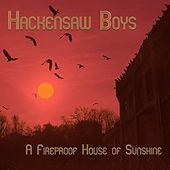 A Fireproof House of Sunshine by The Hackensaw Boys