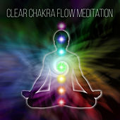 Clear Chakra Flow Meditation: 2019 New Age Deep Ambient Music for Yoga Training & Inner Zen Relaxation de Yoga Music