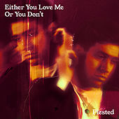Either You Love Me Or You Don't von Plested