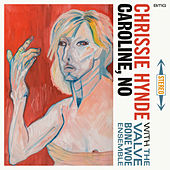 Caroline, No by Chrissie Hynde