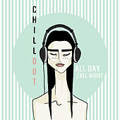 Chillout All Day / All Night von Chillout Café