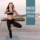 Mantra Meditation Experience: 2019 Deep New Age Ambient Melodies for Yoga & Relaxation for Body & Mind, Zen Music, Kundalini, Reiki Songs von Lullabies for Deep Meditation