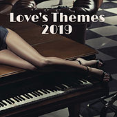 Love's Themes 2019 by Piano Love Songs