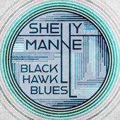 Black Hawk Blues von Shelly Manne