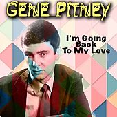 I'm Going Back To My Love by Gene Pitney