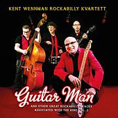Guitar Man & Other Great Rockabilly Tracks Associated with the King, Vol. 2 von Kent Wennman Rockabilly Kvartett