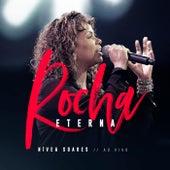 Rocha Eterna (Ao Vivo) de Nivea Soares