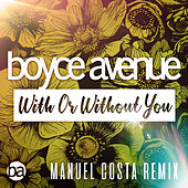 With or Without You (Manuel Costa Remix) de Boyce Avenue