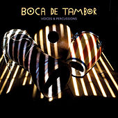Voices & Percussions by Boca de Tambor
