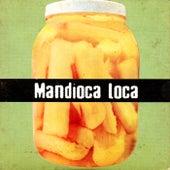 Mandioca Loca de Rodrigo Teixeira