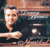 Todos Los Dias Es Navidad de Danny Berrios