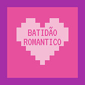 Batidão Romantico de Various Artists