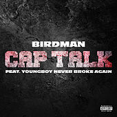 Cap Talk (feat. YoungBoy Never Broke Again) von Birdman