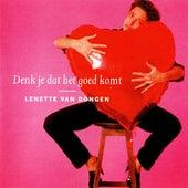 Denk je dat het goed komt by Lenette van Dongen