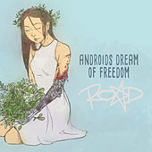 Androids Dream of Freedom by Road