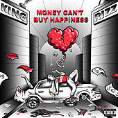 Money Can't Buy Happiness de King Rizz
