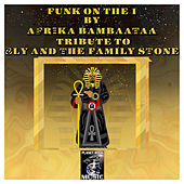 Funk on the 1 (Tribute to Sly and the Family Stone) [Ntelek Radio Instrumental Mix] von Afrika Bambaataa
