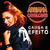Causa e Efeito de Adriana Cavalcanti