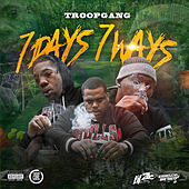 7 Days 7 Ways von TroopGang
