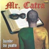 Bonde do Justo de Mr. Catra