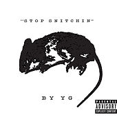 Stop Snitchin by YG
