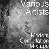 Mcdom Compilation Mixtape by Various Artists