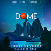 Dome by JFresh The Journey