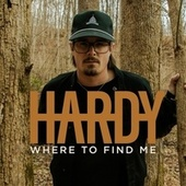 Where To Find Me by Hardy