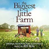 The Biggest Little Farm (Original Motion Picture Soundtrack) de Jeff Beal