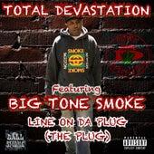 Line On Da Plug (The Plug) [feat. Big Tone Smoke] by Total Devastation