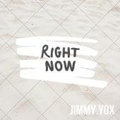 Right Now von Jimmy Yox