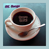 Quero Café! von MC Bangu