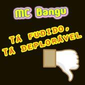Tá Fudido, Tá Deplorável von MC Bangu
