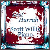 Last Hurrah by Scott Willis Piano