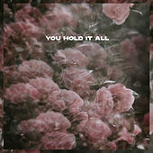 You Hold It All by Influencers Worship
