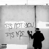 It's Not You It's Me by Cashus King