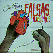 Falsas Ilusiones by Carlitos Rossy