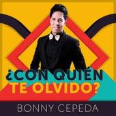 ¿Con Quién Te Olvido? by Bonny Cepeda