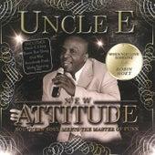 Uncle E: New Attitude de Uncle E