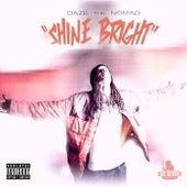 Shine Bright von Daze The Nomad