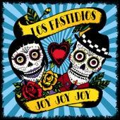 Joy Joy Joy by Los Fastidios