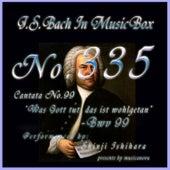 Cantata No. 99, 'Was Gott tut, das ist wohlgetan'', BWV 99 de Shinji Ishihara