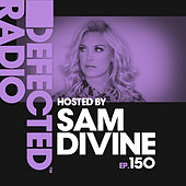 Defected Radio Episode 150 (hosted by Sam Divine) de Defected Radio