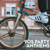 90s Party Anthems von Various Artists