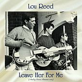 Leave Her For Me (Analog Source Remaster 2019) di Lou Reed