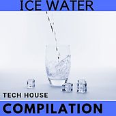 Ice Water Tech House Compilation di Various Artists