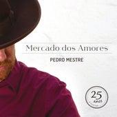 Mercado dos Amores (Acustic) de Pedro Mestre